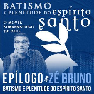Batismo e plenitude do Espírito Santo (John Stott) | Epílogo (feat. Zé Bruno)