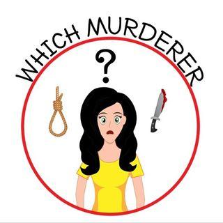 Which Murderer