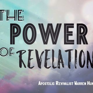 The Power Of Revelation!