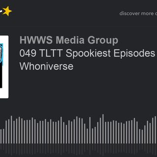 049 TLTT Spookiest Episodes in the Whoniverse