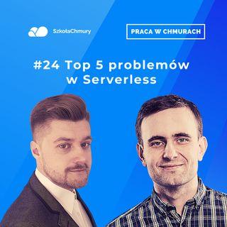 Odc. #24 Top 5 najczęstszych problemów w Serverless. Gość: Paweł Zubkiewicz