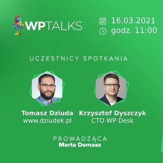WP Talks #20: Wiosenny przegląd WordPressa z Tomaszem Dziudą