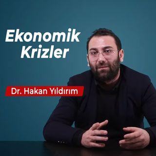 Bilene Sor | Dr. Hakan Yıldırım - Ekonomik Krizler