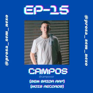 Campos (Sem Saida Rap & Nois Records) - EP15