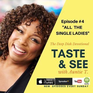 Ep. 4 - All the Single Ladies