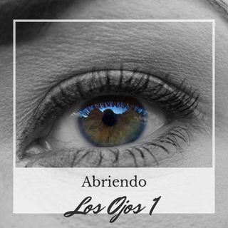 #003 - Abriendo los Ojos 1ª Parte