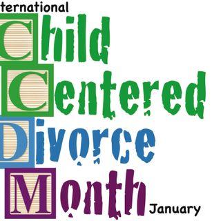 January is International Child-Centered Divorce Month