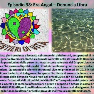 Ep38 Era Angal - Denuncia Libra