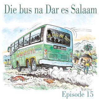 Ep.15 Die bus na Dar es Salaam