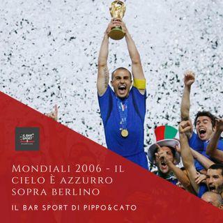 Episodio 19 - Mondiali 2006: il cielo è Azzurro sopra Berlino