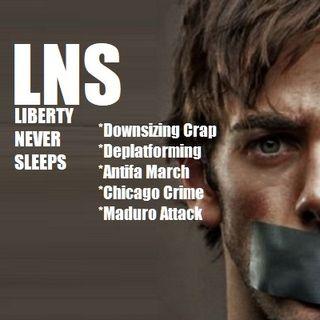 Liberty Never Sleeps 08/07/18 Show