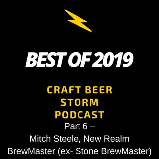 Best of 2019 Part 6 – Mitch Steele, New Realm BrewMaster (ex- Stone BrewMaster)