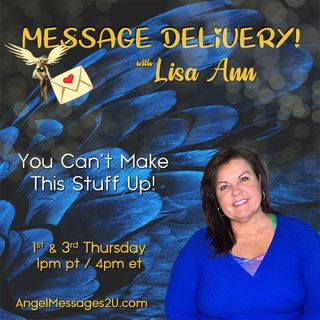 MESSAGE DELIVERY! by Lisa Ann: You Can't Make This Stuff Up!