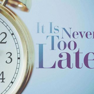 It's Never Too Late - Morning Manna #2989