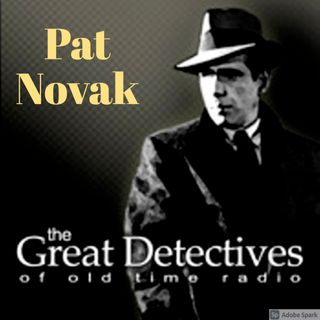 The Great Detectives Present Pat Novak for Hire