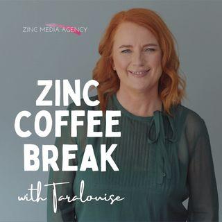 Zinc Coffee Break Episode 5