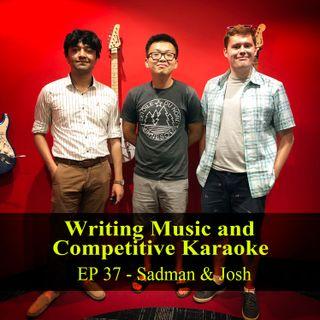 Writing Music & Competitive Karaoke - Sadman & Josh