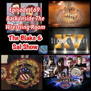 B&S Episode 169: Back Inside The Wrestling Room