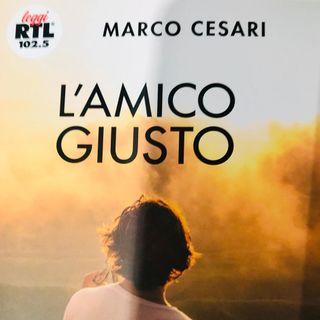 """Marco Cesari """"L'amico giusto"""""""