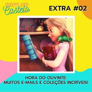 #Papo Extra 02: hora do Ouvinte, Muitos e-mails e coleções incríveis!