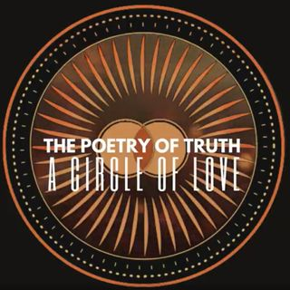 The Poetry of Truth - A Circle of Love