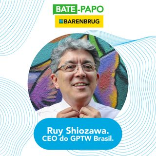 Bate-Papo Barenbrug com o Ruy Shiozawa, CEO do Great Place to Work Brasil