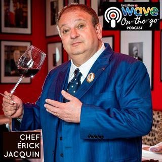 T02E08 ÉRICK JACQUIN: o chef francês que conquistou o Brasil