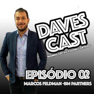 DAVESCAST EPISODIO 02 - LIVE COM MARCOS FELDMAN