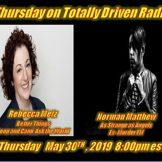 Totally Driven Radio #324 w/ Rebecca Metz (Better Things) & As Strange As Angels