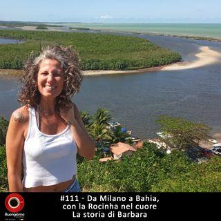 #111 Da Milano a Bahia, con la Rocinha nel cuore  la storia di Barbara