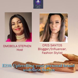 E210: Uplevelling Your Personal Brand Exclusive With Cris Santos