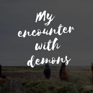 My Encounter with demons Part 3
