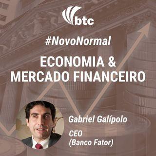 #NovoNormal: Economia & Mercado Financeiro com Gabriel Galípolo (CEO Banco Fator) | Papo BTC