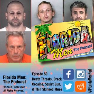 E050 - Death Threats, Crack Cocaine, Squirt Gun, and Thin Skinned Muse