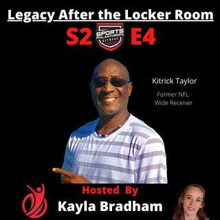 S2:EP4--Kitrick Taylor, Former NFL Wide Receiver