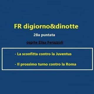 28a Puntata Juventus-FR & FR-Roma