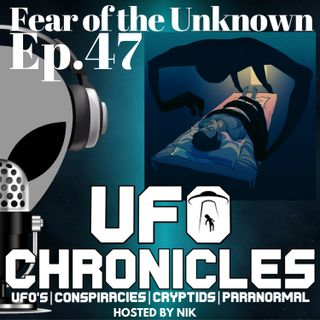 Ep.47 Fear Of the Unknown