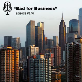 "174: ""Bad for Business"""