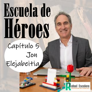 Capítulo 5 El poder de la creatividad con Jon Elejabeitia