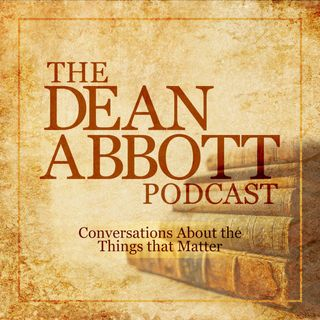 Ep. 01 The Dean Abbott Podcast- Patrick J. Deneen 2/5/2018
