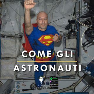 Come gli astronauti