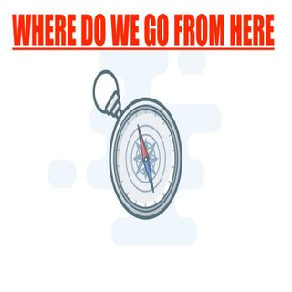 """Episode 32 - """"Where Do We Go From Here"""""""