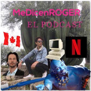 Ep.11 Keanu Reeves, Puticlub, Netflix Canadiense & Aladdin