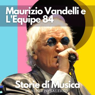 Maurizio Vandelli e l'Equipe 84