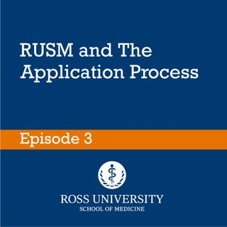 Episode 3 - RUSM and the Application Process