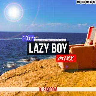The Lazy Boy Mixx w/DJ Skooda