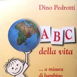 Dino Pedrotti: L'ABC della vita... a misura di bambino