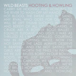 Wild Beasts - Hooting & Howling