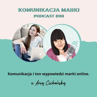 PODCAST #10: Komunikacja i ton wypowiedzi marki online z Anią Cichańską.