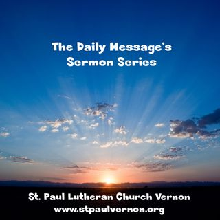The Daily Messages Sermon Series